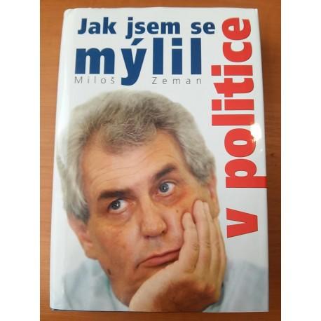 Zeman Miloš - Jak jsem se mýlil vpolitice