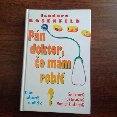 Rosenfeld Isadore – Pán doktor, čo mám robiť?