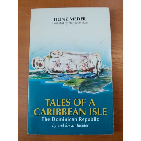 Meder Heinz – Tales of aCaribbeaan Isle –The Dominican Republic