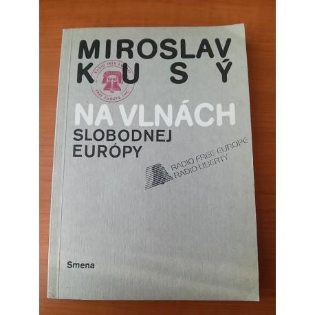 Kusý Miroslav - Na vlnách Slobodnej Európy