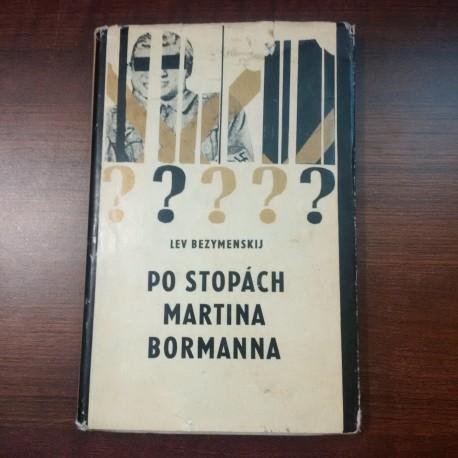 Bezymenskij Lev - Po stopách Martina Bormanna