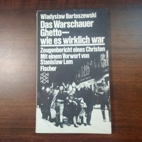 Bartoszewski Wladyslaw - Das Warschauer Ghetto – Wie es wirklich war