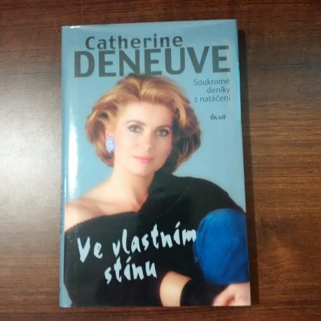 Deneuve Catherine – Ve vlastním stínu