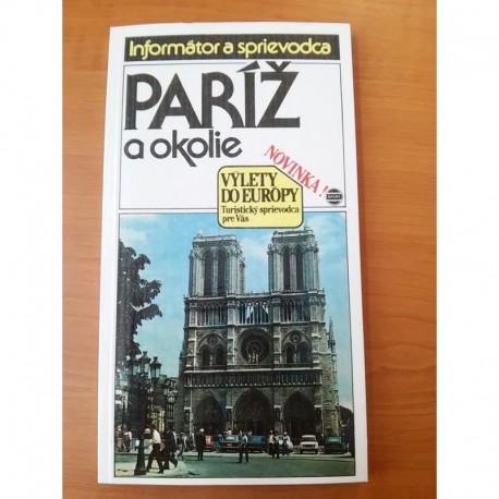 Paríž a okolie - informátor a sprievodca