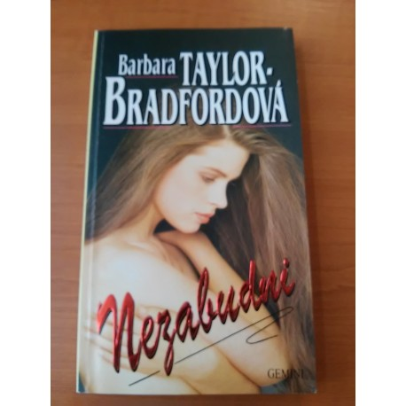 Bradfordová Barbara Taylor – Nezabudni