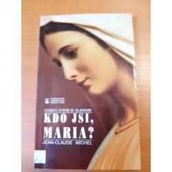 Kdo jsi, Maria ?