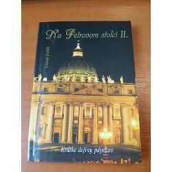 Na Petrovom stolci II. – krátke dejiny pápežov