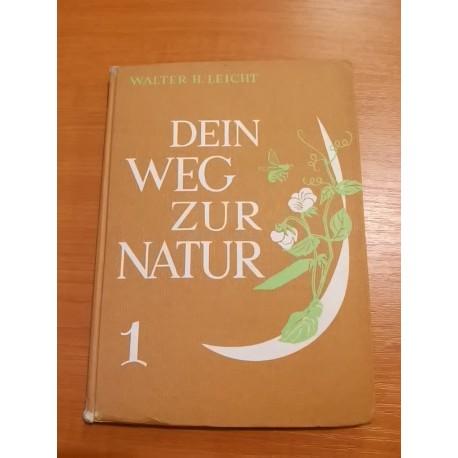 Leicht Walter R.- Dein Weg zur Natur
