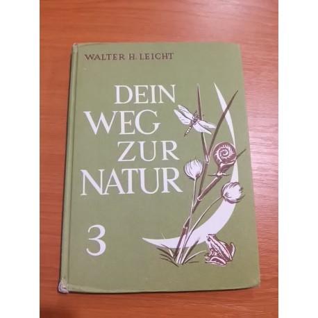 Leicht Walter H. – Dein Weg zur Natur 3