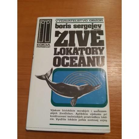 Sergejev Boris – Živé lokátory oceánu