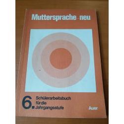 Muttersprache 6. Schülerarbeitsbuch für die Jahrgangsstufe
