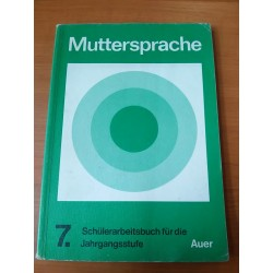 Muttersprache 7. Schülerarbeitsbuch für die Jahrgangsstufe