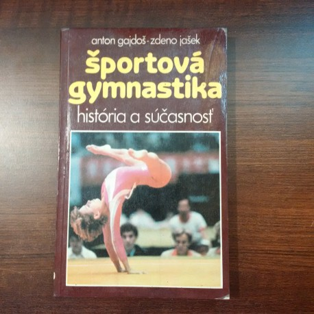 Gajdoš Anton, Jašek Zdeno - Športová gymnastika: história asúčasnosť