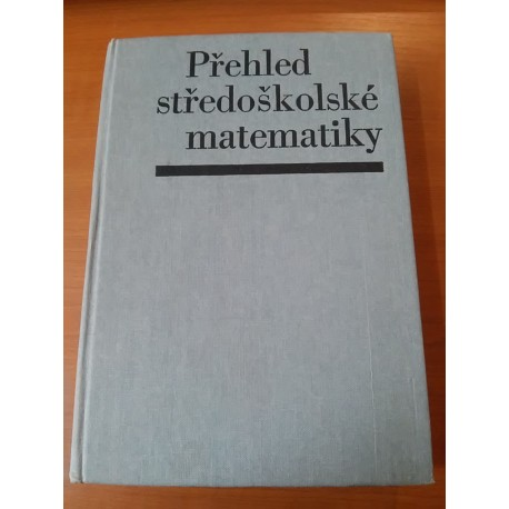 Polák Josef - Přehled středoškolské matematiky