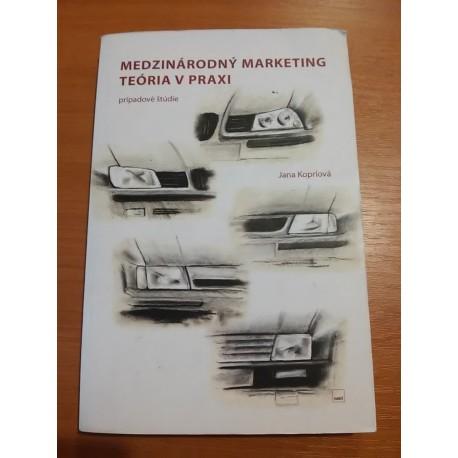 Koprlová Jana, Koprla Miroslav - Medzinárodný marketing –Teória vpraxi