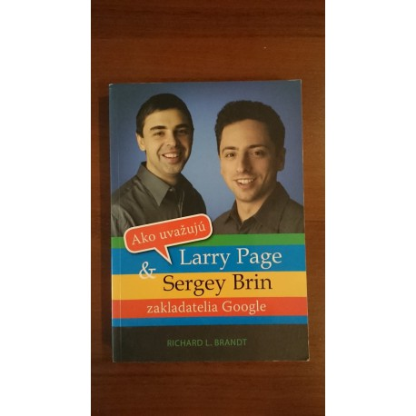 Ako uvažujú Larry Page & Sergey Brin, zakladatelia Google