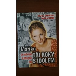 Marika tři roky s idolem