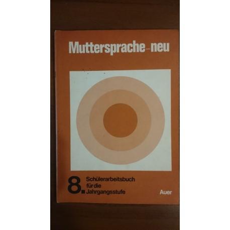 Muttersprache 8. Schülerarbeitsbuch für die Jahrgangsstufe