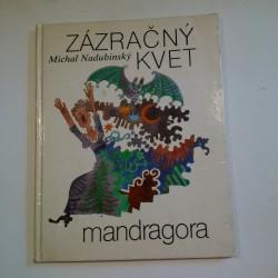 Zázračný kvet mandragora