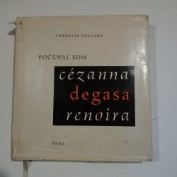 Počúval som Cézanna, Degasa, Renoira