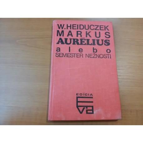 Markus Aurélius alebo semester nežností