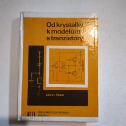 Od krystalky k modelům s tranzistory