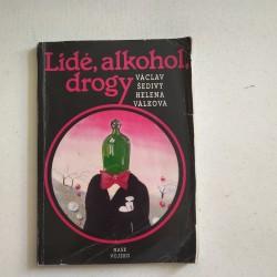 Lidé, alkohol a drogy