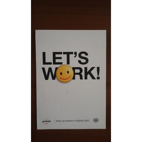 """Let""""s Work! – Krok za krokom kdobrej práci"""