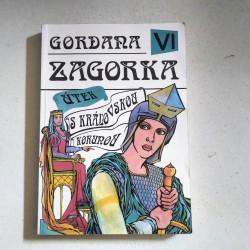 Gordana VI - Útek s kráľovskou korunou