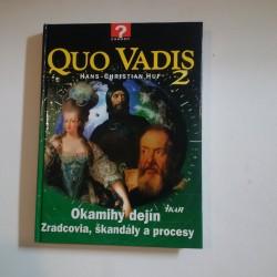 Quo vadis 2 - Okamihy dejín, zradcovia, škandály a procesy
