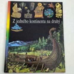Ilustrované dejiny sveta 6. - Z jedného kontinentu na druhý