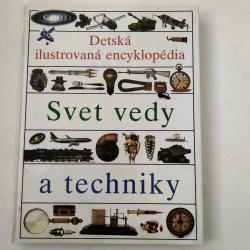 Detská ilustrovaná encyklopédia I. - Svet vedy a techniky