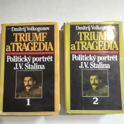 Triumf a tragédia Politický portrét J.V.Stalina I. + II.