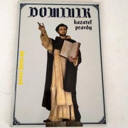 Dominik - kazateľ pravdy