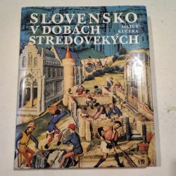 Slovensko v dobách stredovekých