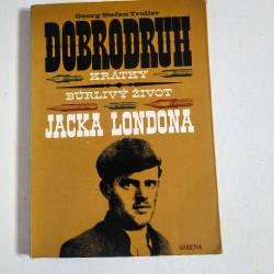 Dobrodruh - Krátky búrlivý život Jacka Londona