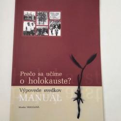 Prečo sa učíme o holokauste? Výpovede svedkov. Manuál
