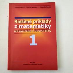 Riešené príklady z matematiky pre gymnáziá a stredné školy 1