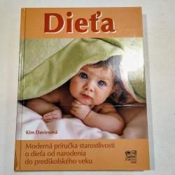 Dieťa. Moderná príručka starostlivosti o dieťa od narodenia do predškolského veku