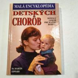Edwars Martin Dr. - Malá encyklopédia detských chorôb