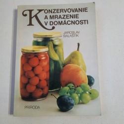 Balaštík Jaroslav - Konzervovanie amrazenie vdomácnosti