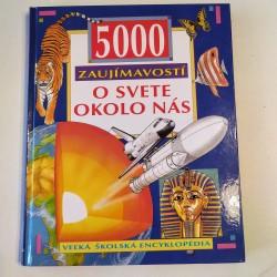 5000 zaujímavostí o svete okolo nás