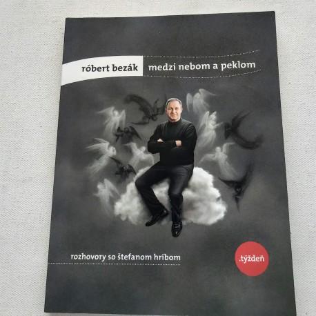 Róbert Bezák: Medzi nebom a peklom