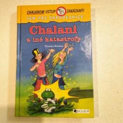 Chalanom vstup zakázaný - Chalani ainé katastrofy
