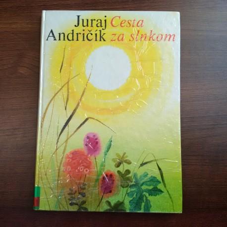 Andričík Juraj – Cesta za slnkom