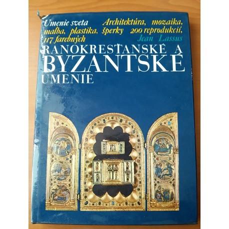 Lassus Jean - Umenie sveta - Ranokresťanské a Byzantské umenie