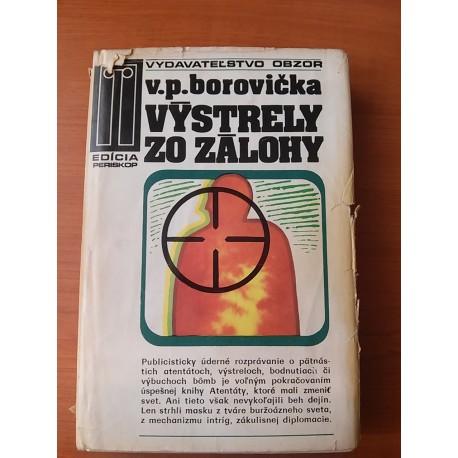 Borovička V.P.- Výstrely zo zálohy