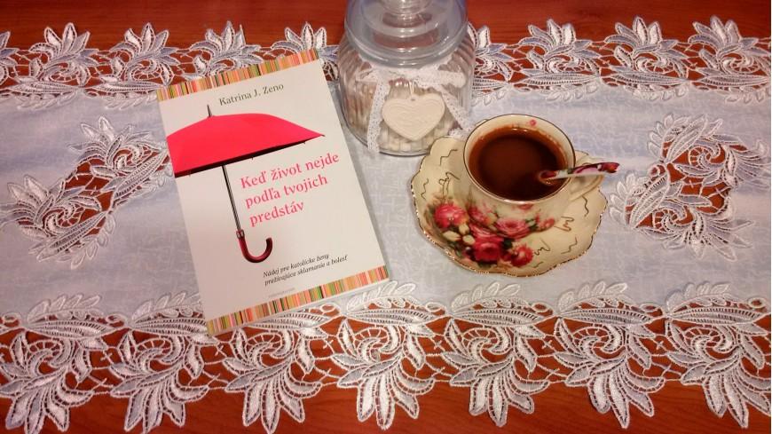 Tip na knihu: … Keď život nejde podľa tvojich predstáv